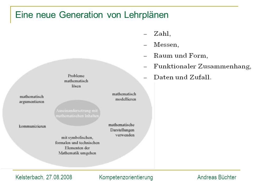 Kelsterbach, 27.08.2008KompetenzorientierungAndreas Büchter Eine neue Generation von Lehrplänen