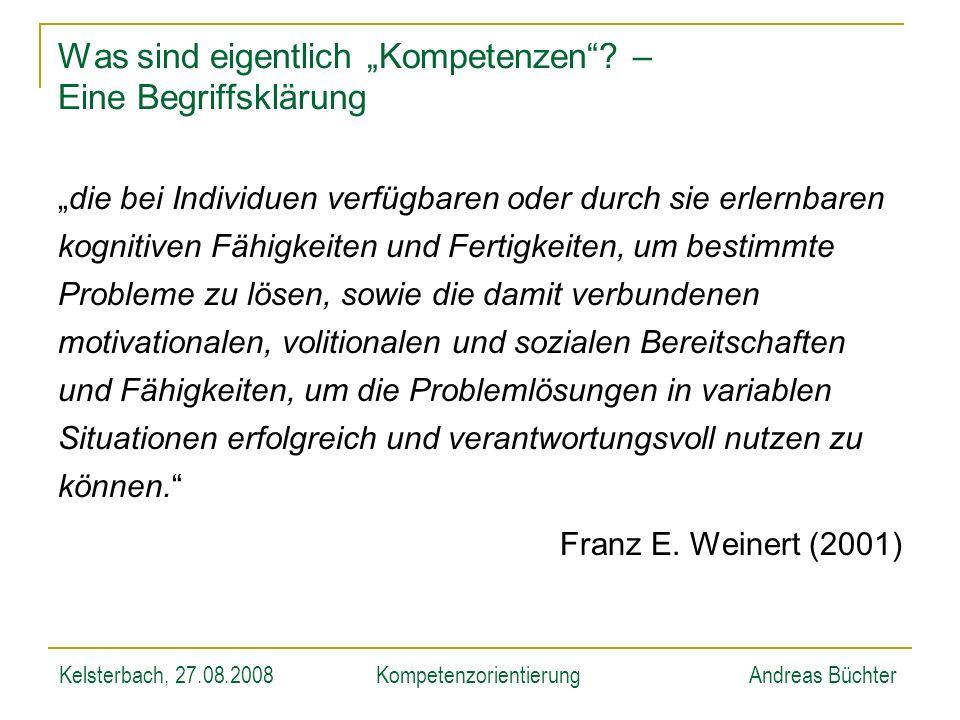 Kelsterbach, 27.08.2008KompetenzorientierungAndreas Büchter Nicht für die Schule … … kompetenzorientierter Unterricht baut mathematisches Können Nachhaltig auf