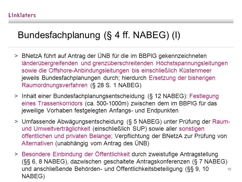 10 Bundesfachplanung (§ 4 ff. NABEG) (I) >BNetzA führt auf Antrag der ÜNB für die im BBPlG gekennzeichneten länderübergreifenden und grenzüberschreite