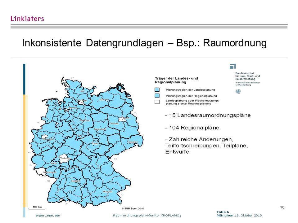Inkonsistente Datengrundlagen – Bsp.: Raumordnung 16