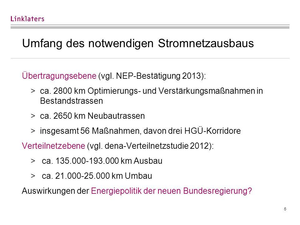 5 Umfang des notwendigen Stromnetzausbaus Übertragungsebene (vgl. NEP-Bestätigung 2013): >ca. 2800 km Optimierungs- und Verstärkungsmaßnahmen in Besta