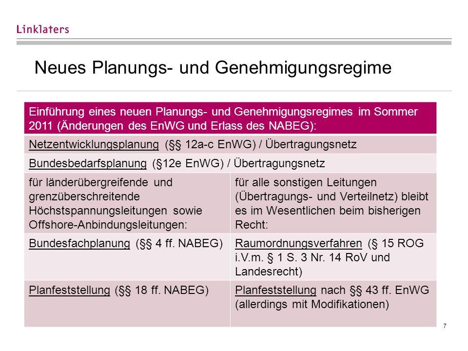 7 Neues Planungs- und Genehmigungsregime Einführung eines neuen Planungs- und Genehmigungsregimes im Sommer 2011 (Änderungen des EnWG und Erlass des N