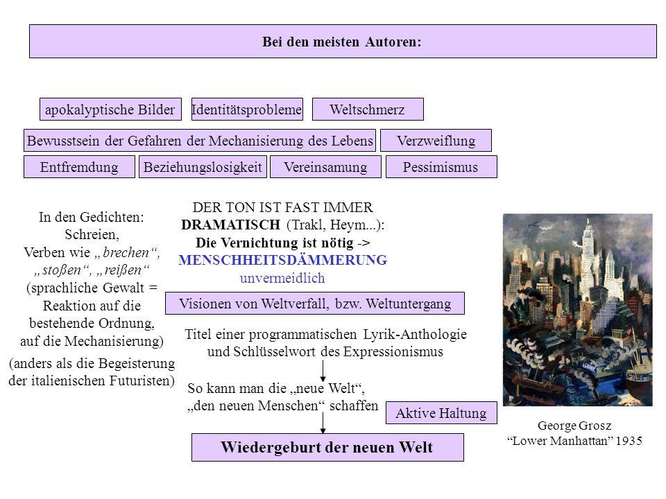 das Ende der bestehenden Welt (Industrie/Großstadt/Entfremdung/Mechanisierung/Krieg und Chaos, Verzweiflung) d.h.