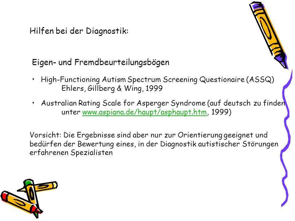 Vorsicht: Die Ergebnisse sind aber nur zur Orientierung geeignet und bedürfen der Bewertung eines, in der Diagnostik autistischer Störungen erfahrenen