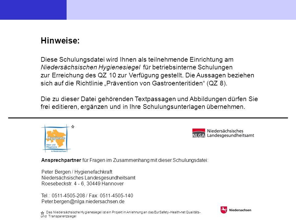 Hinweise: Diese Schulungsdatei wird Ihnen als teilnehmende Einrichtung am Niedersächsischen Hygienesiegel für betriebsinterne Schulungen zur Erreichung des QZ 10 zur Verfügung gestellt.