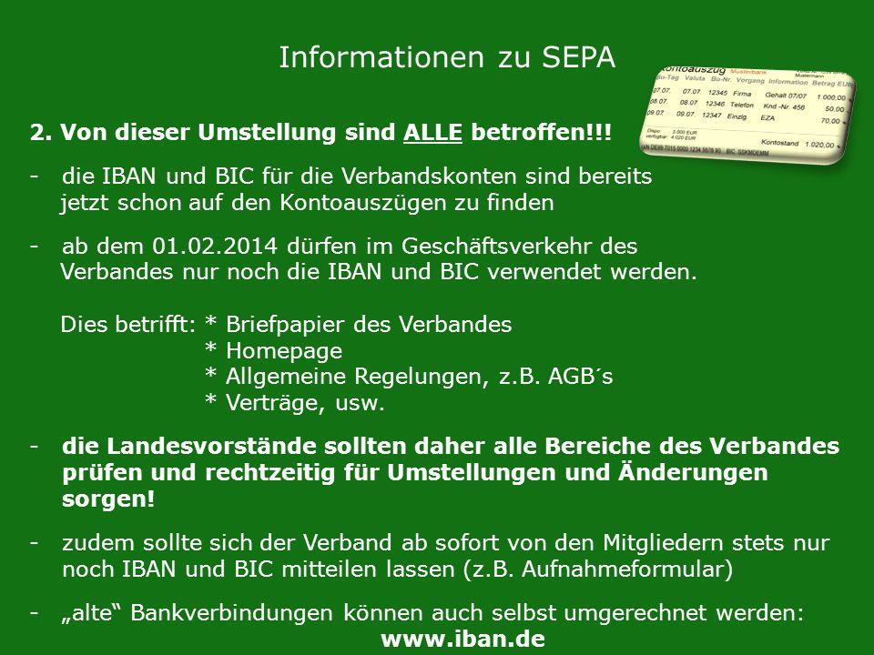 Informationen zu SEPA 2. Von dieser Umstellung sind ALLE betroffen!!! -die IBAN und BIC für die Verbandskonten sind bereits jetzt schon auf den Kontoa