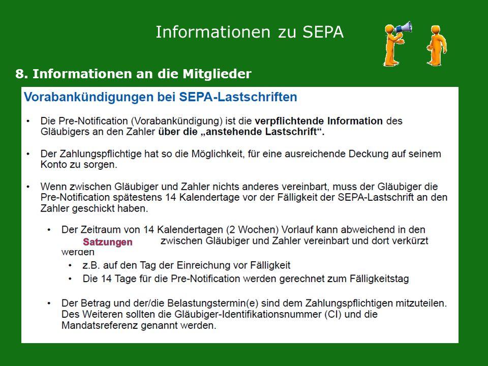 Informationen zu SEPA 8. Informationen an die Mitglieder
