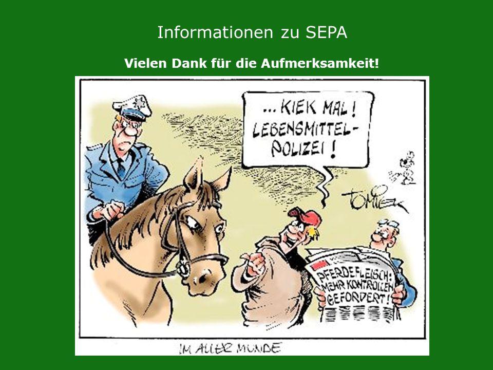 Informationen zu SEPA Vielen Dank für die Aufmerksamkeit!