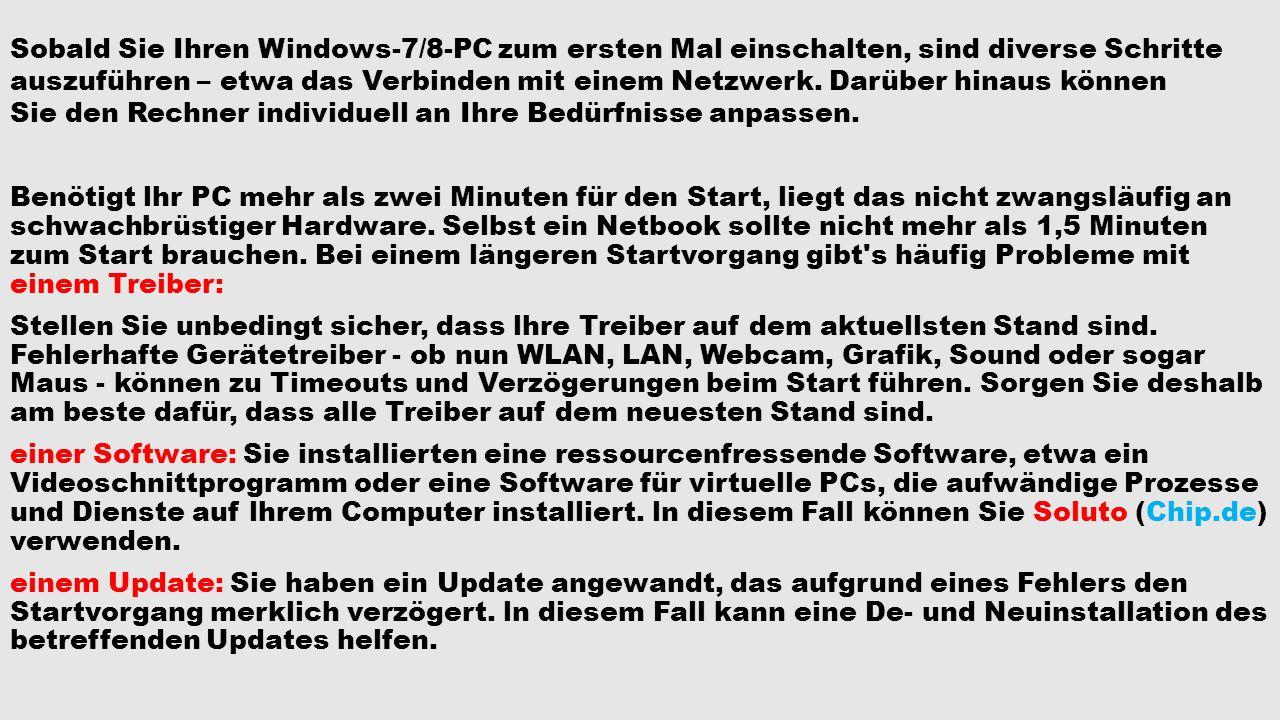 Sobald Sie Ihren Windows-7/8-PC zum ersten Mal einschalten, sind diverse Schritte auszuführen – etwa das Verbinden mit einem Netzwerk. Darüber hinaus