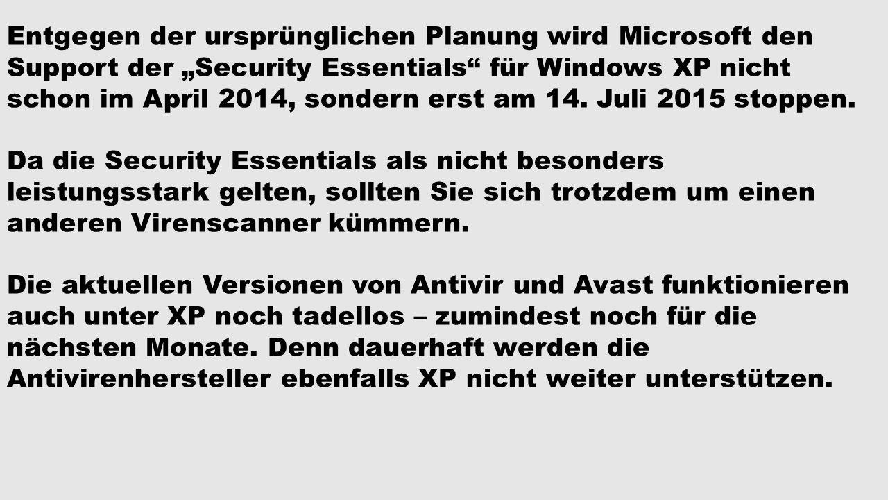 Entgegen der ursprünglichen Planung wird Microsoft den Support der Security Essentials für Windows XP nicht schon im April 2014, sondern erst am 14. J