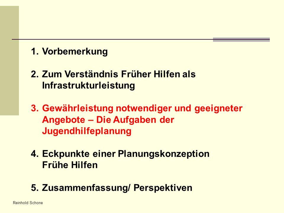 Reinhold Schone 1.Vorbemerkung 2.Zum Verständnis Früher Hilfen als Infrastrukturleistung 3.Gewährleistung notwendiger und geeigneter Angebote – Die Au