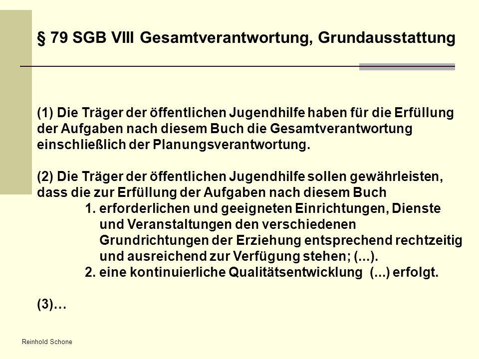 Reinhold Schone § 79 SGB VIII Gesamtverantwortung, Grundausstattung (1) Die Träger der öffentlichen Jugendhilfe haben für die Erfüllung der Aufgaben n