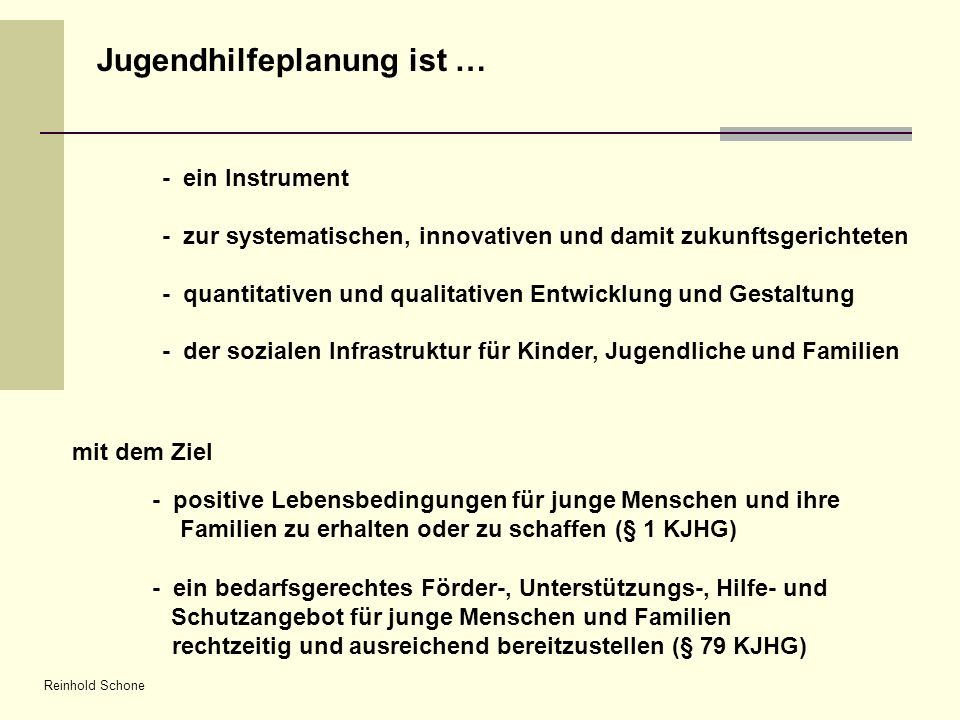 Reinhold Schone Jugendhilfeplanung ist … - ein Instrument - zur systematischen, innovativen und damit zukunftsgerichteten - quantitativen und qualitat