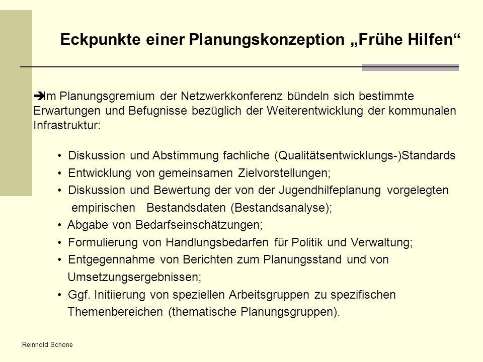 Reinhold Schone Eckpunkte einer Planungskonzeption Frühe Hilfen Im Planungsgremium der Netzwerkkonferenz bündeln sich bestimmte Erwartungen und Befugn