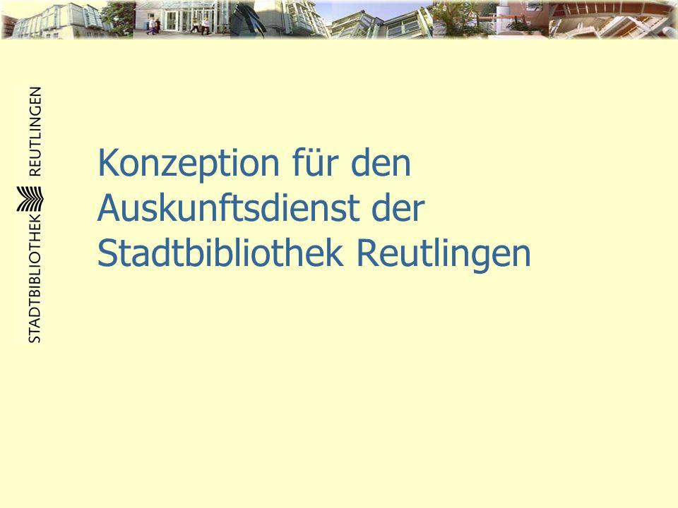 Konzeption für den Auskunftsdienst der Stadtbibliothek Reutlingen