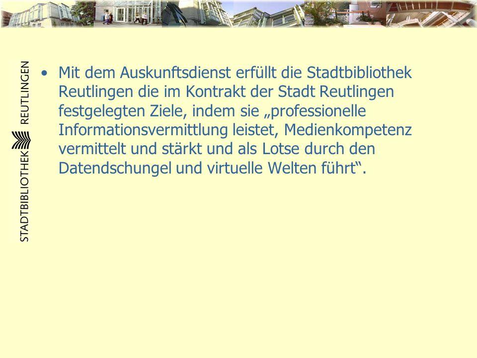 Mit dem Auskunftsdienst erfüllt die Stadtbibliothek Reutlingen die im Kontrakt der Stadt Reutlingen festgelegten Ziele, indem sie professionelle Infor