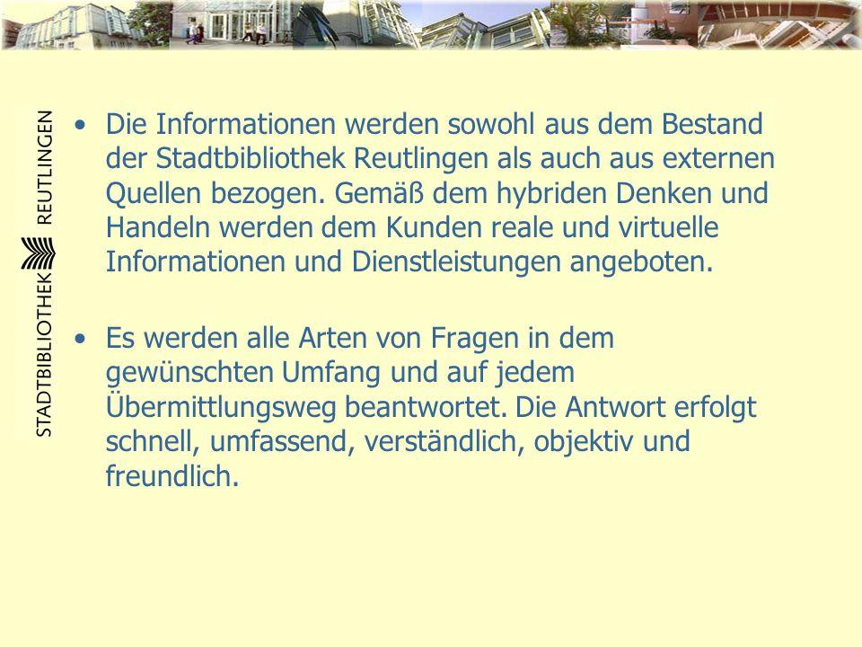 Die Informationen werden sowohl aus dem Bestand der Stadtbibliothek Reutlingen als auch aus externen Quellen bezogen. Gemäß dem hybriden Denken und Ha