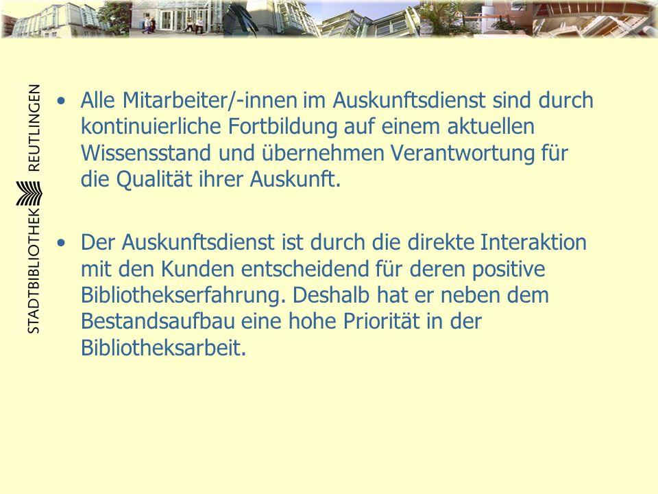 Mit dem Auskunftsdienst erfüllt die Stadtbibliothek Reutlingen die im Kontrakt der Stadt Reutlingen festgelegten Ziele, indem sie professionelle Informationsvermittlung leistet, Medienkompetenz vermittelt und stärkt und als Lotse durch den Datendschungel und virtuelle Welten führt.