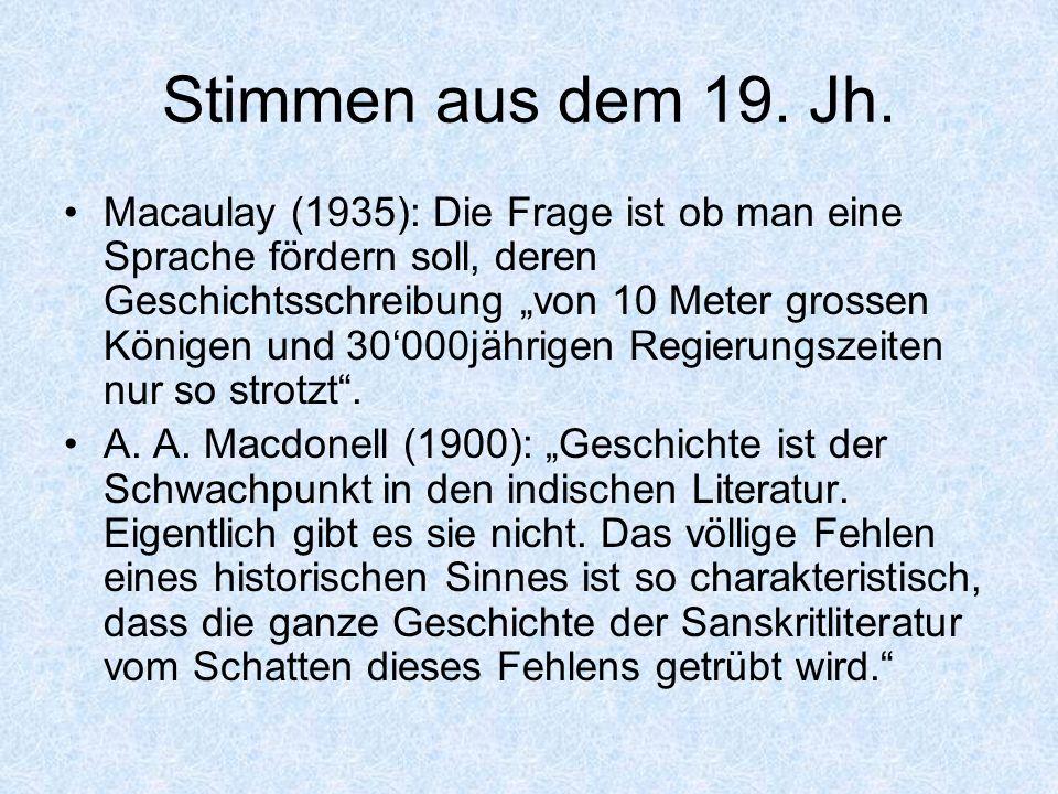 Stimmen aus dem 19. Jh. Macaulay (1935): Die Frage ist ob man eine Sprache fördern soll, deren Geschichtsschreibung von 10 Meter grossen Königen und 3