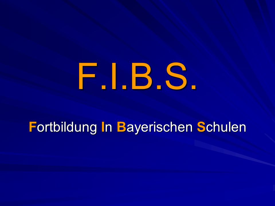 Fortbildung In Bayerischen Schulen - GLIEDERUNG Gliederung Aufgaben Multis Technische Voraussetzungen Allgemeines F.I.B.S.
