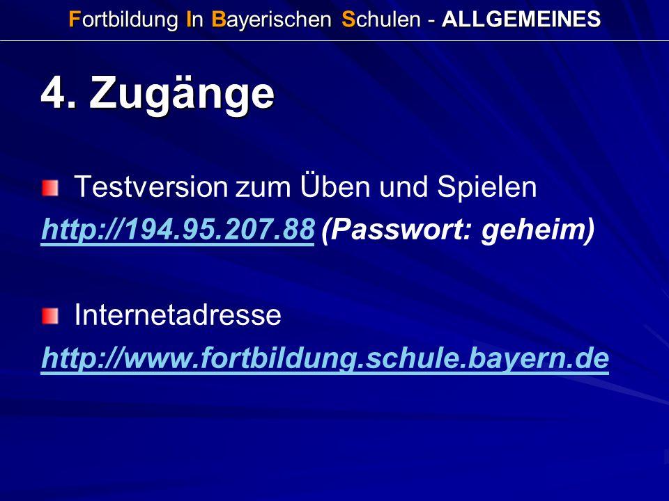 Fortbildung In Bayerischen Schulen - ALLGEMEINES 4. Zugänge Testversion zum Üben und Spielen http://194.95.207.88http://194.95.207.88 (Passwort: gehei