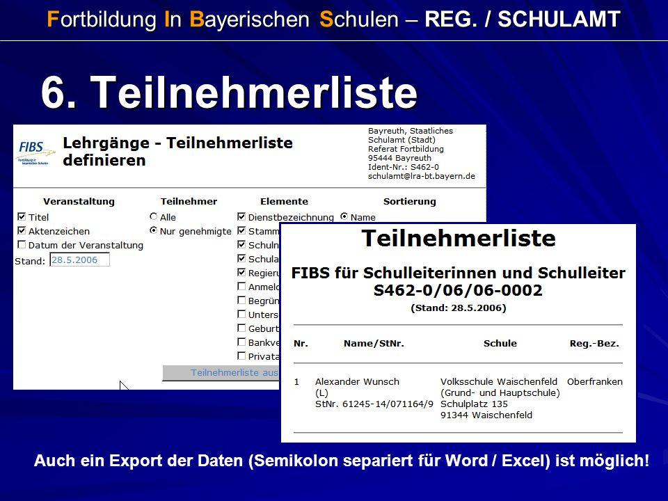 Fortbildung In Bayerischen Schulen – REG. / SCHULAMT 6. Teilnehmerliste Auch ein Export der Daten (Semikolon separiert für Word / Excel) ist möglich!