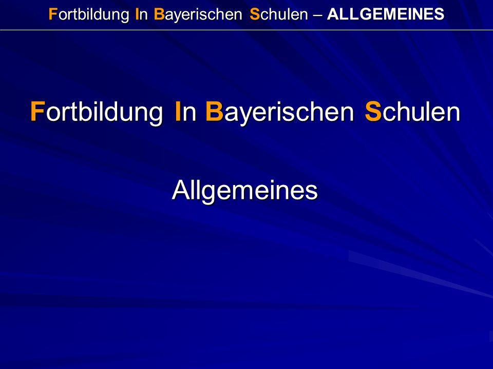 Fortbildung In Bayerischen Schulen - ALLGEMEINES 1.