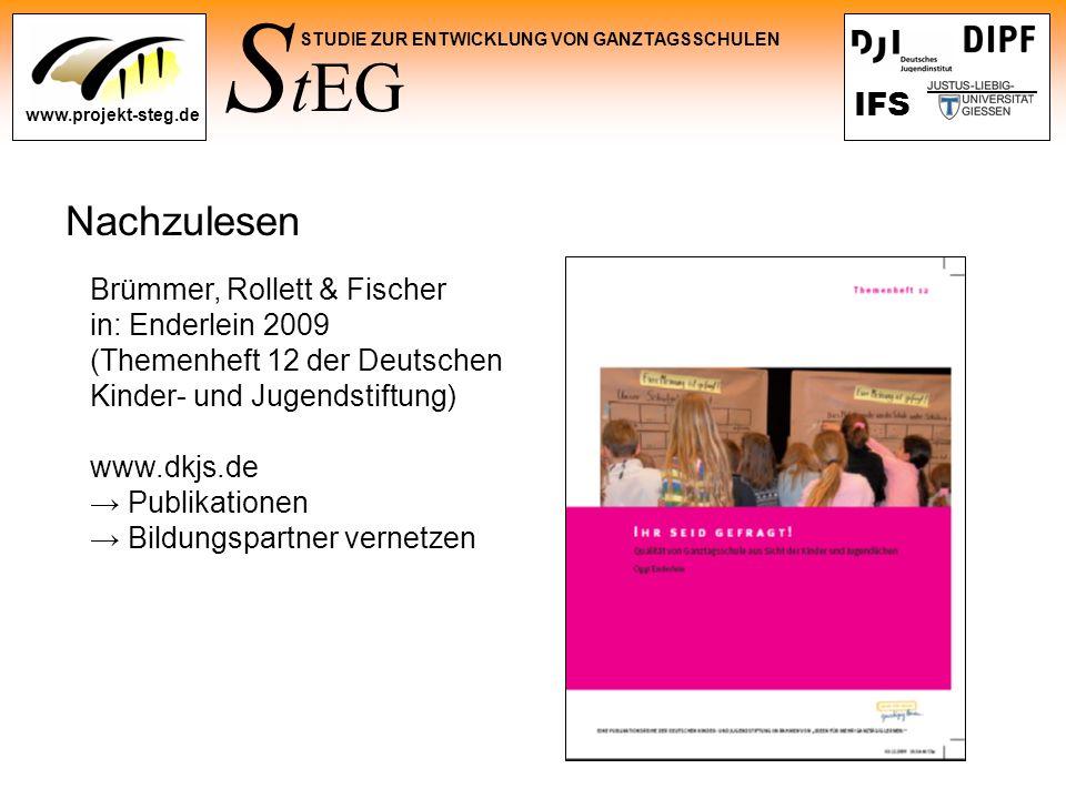 S tEG STUDIE ZUR ENTWICKLUNG VON GANZTAGSSCHULEN www.projekt-steg.de IFS Nachzulesen Brümmer, Rollett & Fischer in: Enderlein 2009 (Themenheft 12 der