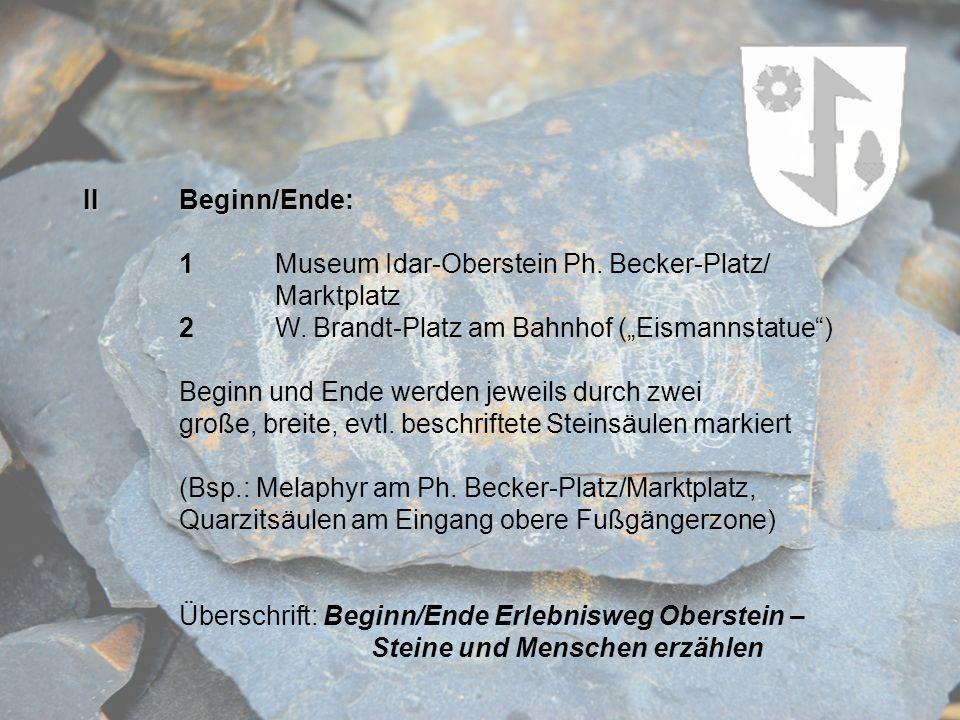 IIBeginn/Ende: 1 1Museum Idar-Oberstein Ph. Becker-Platz/ Marktplatz 2W. Brandt-Platz am Bahnhof (Eismannstatue) Beginn und Ende werden jeweils durch