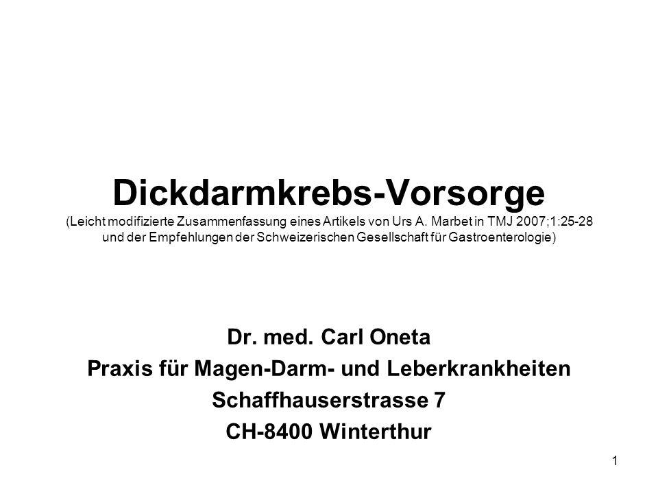 1 Dickdarmkrebs-Vorsorge (Leicht modifizierte Zusammenfassung eines Artikels von Urs A. Marbet in TMJ 2007;1:25-28 und der Empfehlungen der Schweizeri