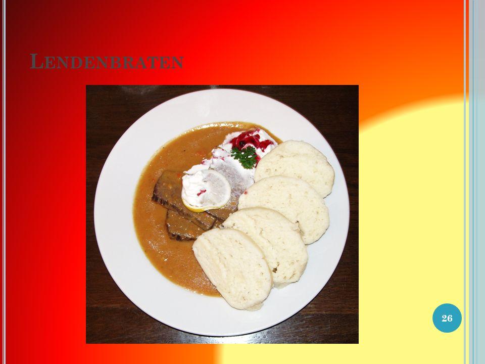 L ENDENBRATEN Lendenbraten mit Schmand ( Svíčková na smetaně )- Der Lendenbraten ( Svíčková ) (in Österreich Lungenbraten) vom Rind – heute jedoch meistens Rindfleisch in Scheiben – gilt als das besondere, spezifisch böhmische Gericht.