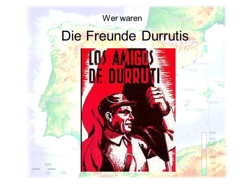 Die Freunde Durrutis Wer waren
