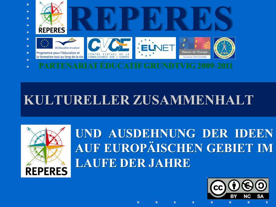 PARTENARIAT ÉDUCATIF GRUNDTVIG 2009-2011PARTENARIAT ÉDUCATIF GRUNDTVIG 2009-2011REPERES KULTURELLER ZUSAMMENHALT UND AUSDEHNUNG DER IDEEN AUF EUROPÄIS
