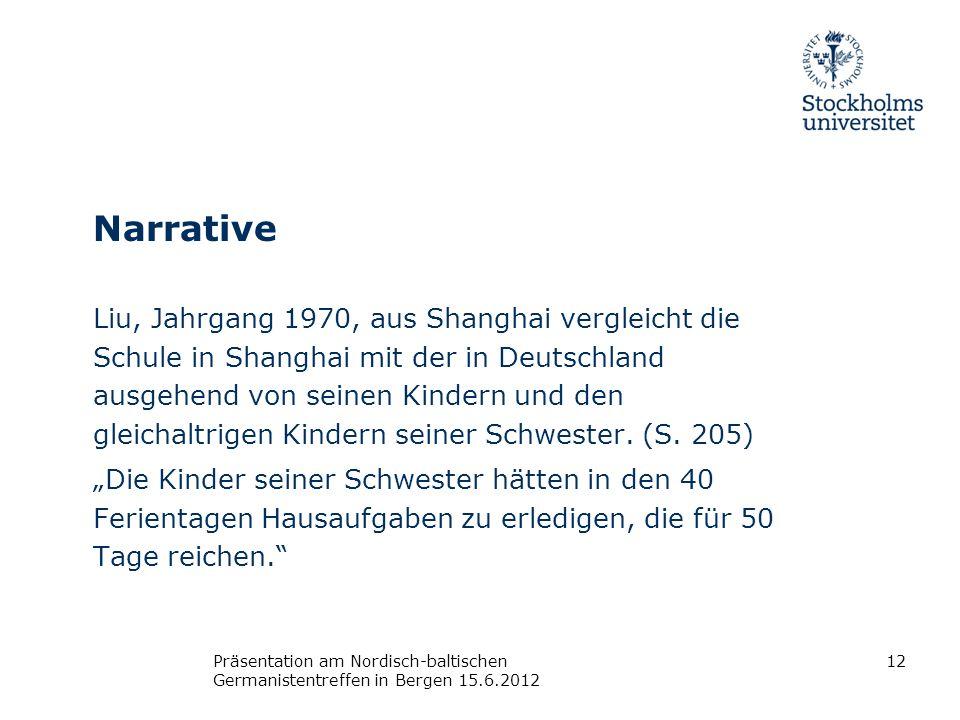 Narrative Liu, Jahrgang 1970, aus Shanghai vergleicht die Schule in Shanghai mit der in Deutschland ausgehend von seinen Kindern und den gleichaltrige