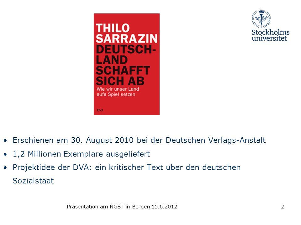 Präsentation am NGBT in Bergen 15.6.2012 Erschienen am 30. August 2010 bei der Deutschen Verlags-Anstalt 1,2 Millionen Exemplare ausgeliefert Projekti