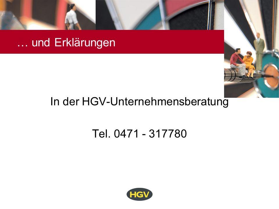 … und Erklärungen In der HGV-Unternehmensberatung Tel. 0471 - 317780
