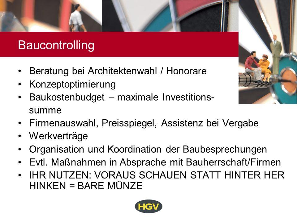 Baucontrolling Beratung bei Architektenwahl / Honorare Konzeptoptimierung Baukostenbudget – maximale Investitions- summe Firmenauswahl, Preisspiegel,