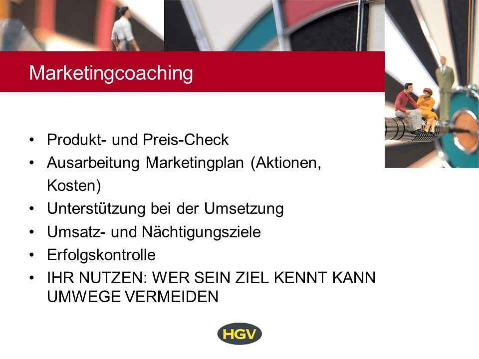 Marketingcoaching Produkt- und Preis-Check Ausarbeitung Marketingplan (Aktionen, Kosten) Unterstützung bei der Umsetzung Umsatz- und Nächtigungsziele