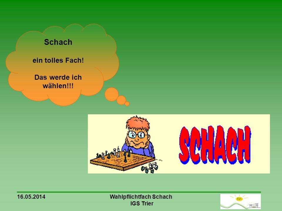 Wahlpflichtfach Schach IGS Trier Schach ein tolles Fach! Das werde ich wählen!!!