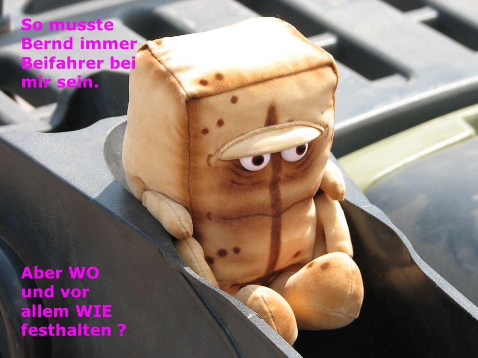 In der Kuppel war Bernd keine große Hilfe.