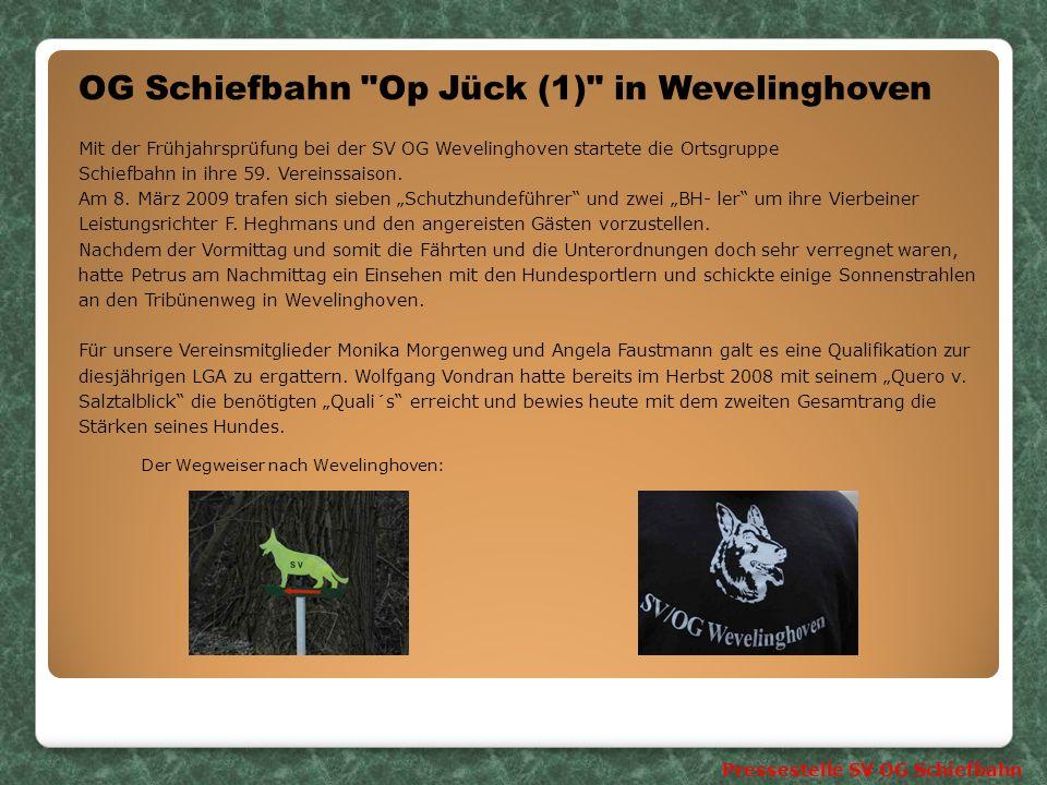 OG Schiefbahn Op Jück (1) in Wevelinghoven Mit der Frühjahrsprüfung bei der SV OG Wevelinghoven startete die Ortsgruppe Schiefbahn in ihre 59.
