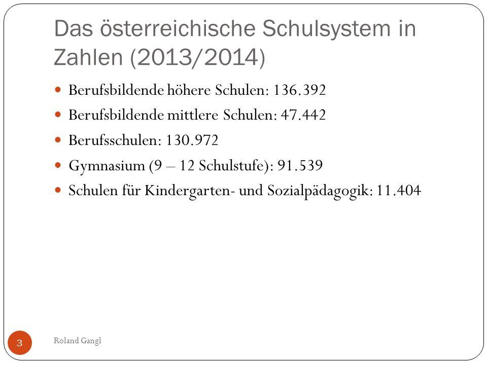 Das österreichische Schulsystem in Zahlen (2013/2014) Berufsbildende höhere Schulen: 136.392 Berufsbildende mittlere Schulen: 47.442 Berufsschulen: 13