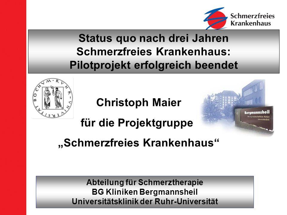Christoph Maier für die Projektgruppe Schmerzfreies Krankenhaus Abteilung für Schmerztherapie BG Kliniken Bergmannsheil Universitätsklinik der Ruhr-Un