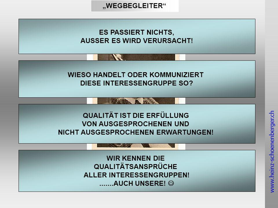 www.heinz-schoenenberger.ch WEGBEGLEITER ES PASSIERT NICHTS, AUSSER ES WIRD VERURSACHT.