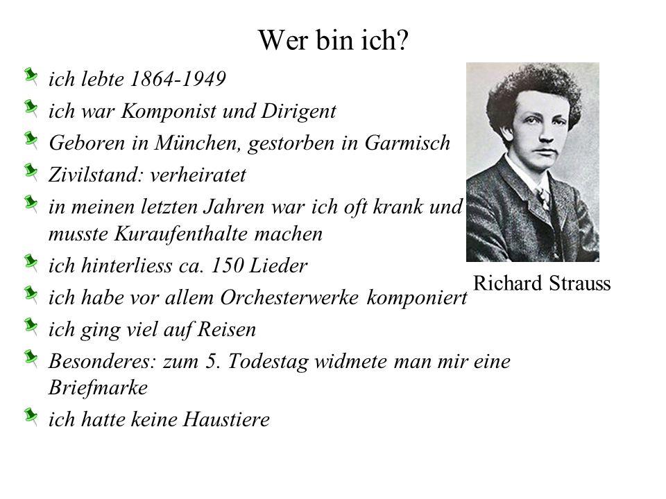 Wer bin ich.Ich lebte 1813-1883 Geb. in Leipzig, gest.