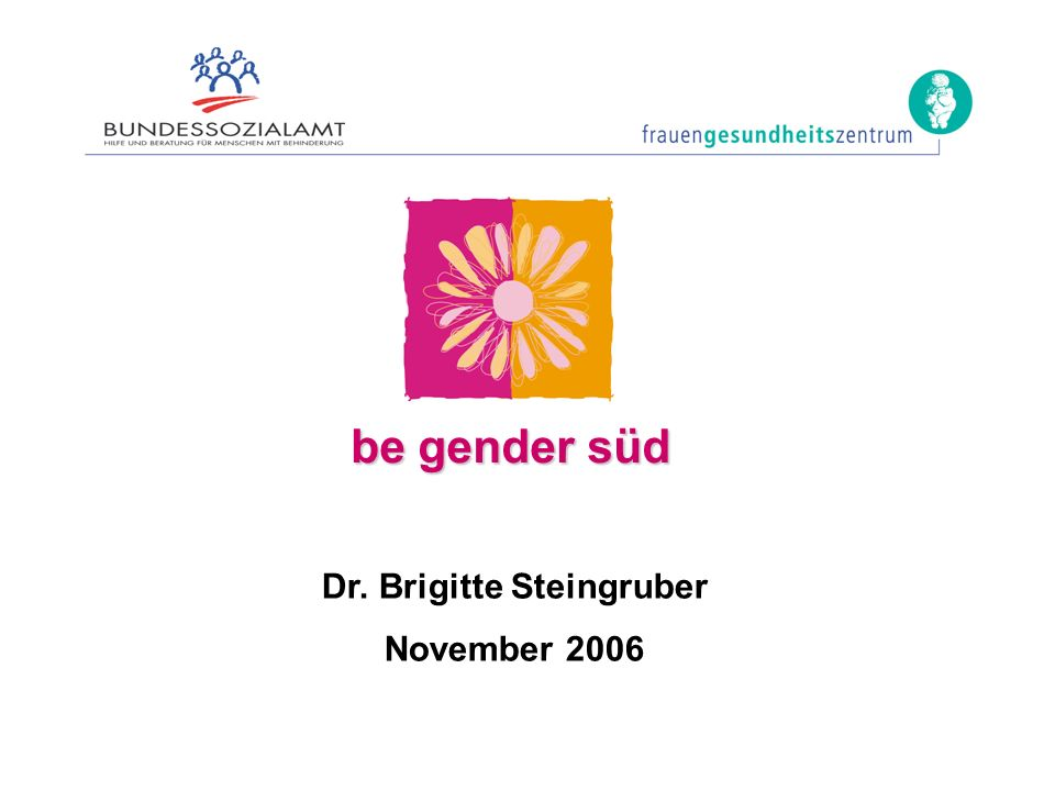 be gender süd Dr. Brigitte Steingruber November 2006