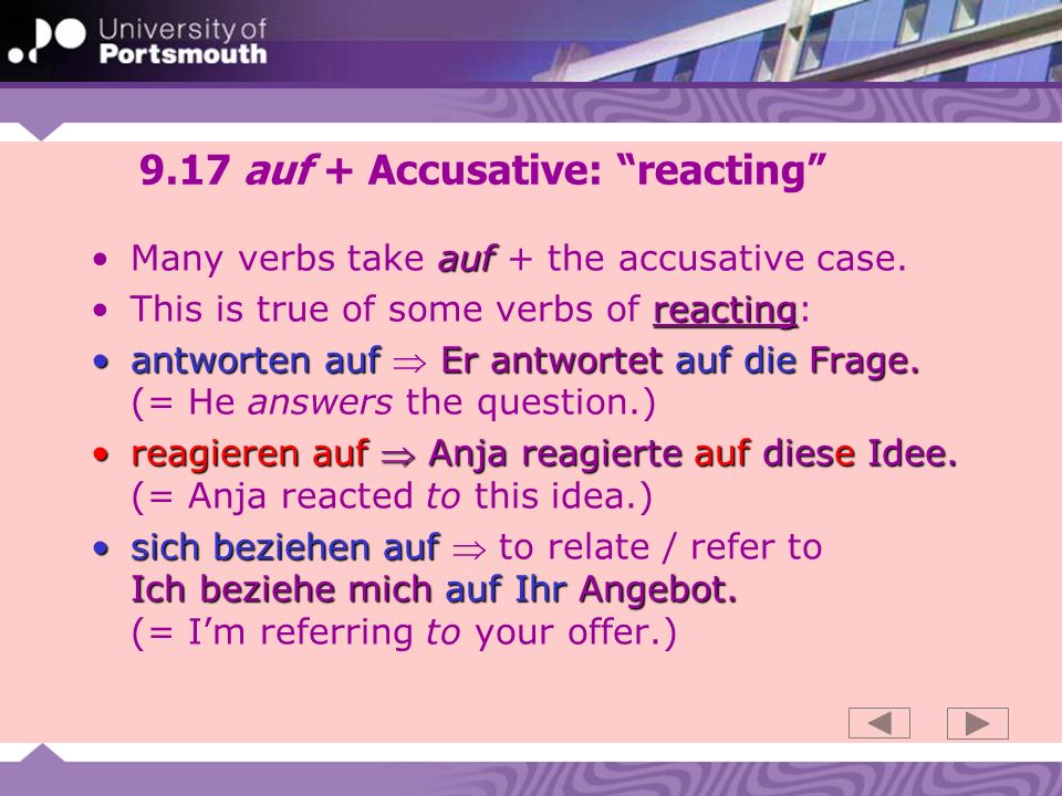 9.17 auf + Accusative: reacting aufMany verbs take auf + the accusative case.
