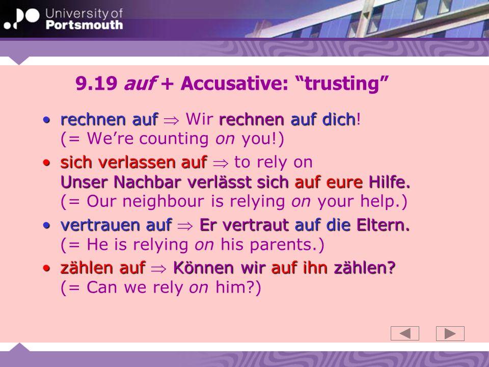 9.19 auf + Accusative: trusting rechnen auf rechnen auf dichrechnen auf Wir rechnen auf dich.