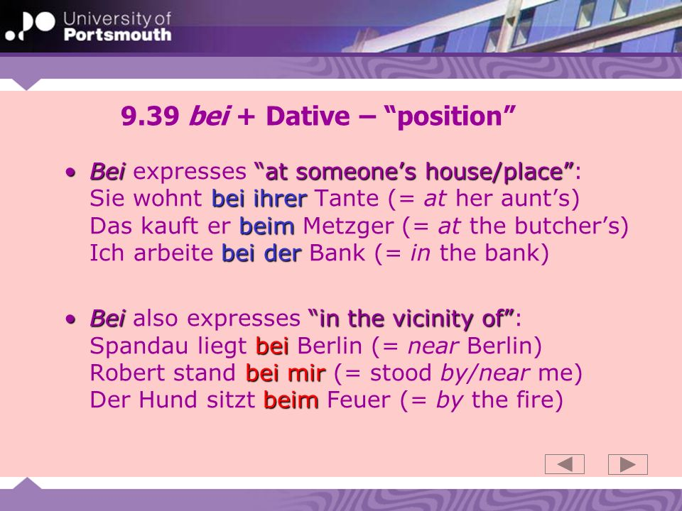 9.40 bei + Dative – occasion Beiat / on the occasion of bei der beim bei dieserBei also expresses at / on the occasion of: Ich beobachte ihn bei der Arbeit (= at work) Wir saßen beim Bier / Mittagessen (= over a glass of beer / lunch) bei dieser Gelegenheit (= on this occasion) Beiin time & weather phrases bei em bei bei beiBei is also used in time & weather phrases: bei schönem Wetter (= if its fine); bei Tag (= by day); bei Nacht (= by night); bei Kerzenlicht (= by candlelight)