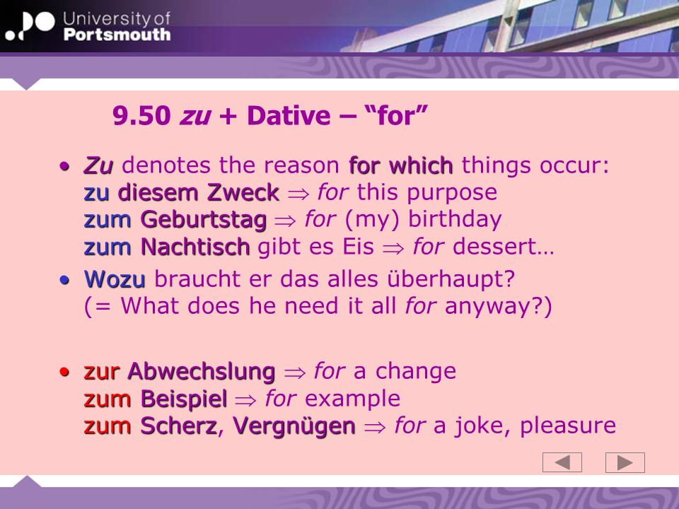 9.51 von + Dative – from Vonmotion away an/auf atVon denotes motion away from places for which you would use an/auf to translate at: am vomIch bin am Bahnhof Ich komme vom Bahnhof (= at / from the station) am vomIch bin am Parkplatz Ich komme vom Parkplatz (= at / from the car park) an der von derIch bin an der Küste Ich komme von der Küste (= at / from the coast)